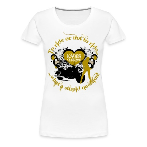 Stupid Question T-Shirt - Women's Premium T-Shirt