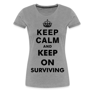 Keep Surviving Womens - Women's Premium T-Shirt