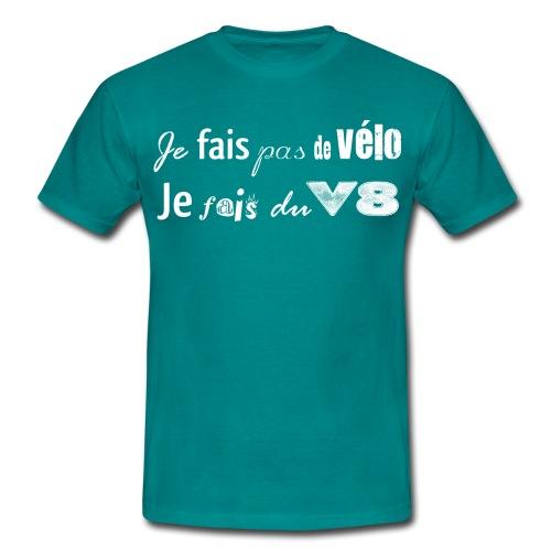 T-shit je fais pas du vélo, je fais du V8 - T-shirt Homme