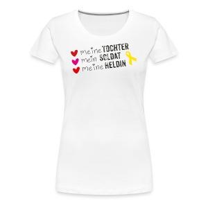 Meine Tochter, mein Soldat, meine Heldin - Frauen Premium T-Shirt