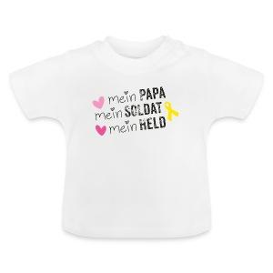Mein Papa, mein Soldat mein Held - Baby T-Shirt