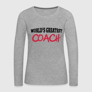 World's greatest Coach Langarmshirts - Frauen Premium Langarmshirt