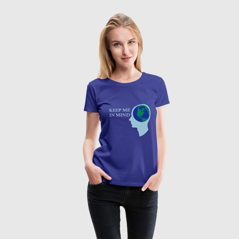 Earth - Keep me in Mind T-Shirts - Women's Premium T-Shirt