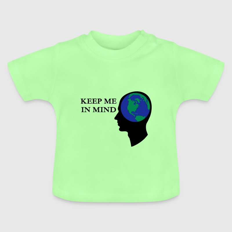 Earth - Keep me in Mind Shirts - Baby T-Shirt