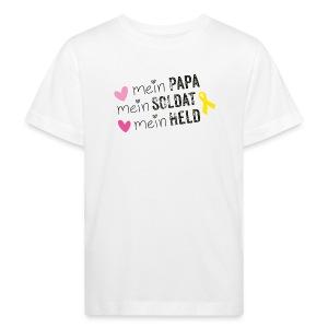 Mein Papa, mein Soldat mein Held - Kinder Bio-T-Shirt