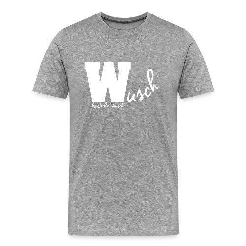 WUSCH MEN  white font - Männer Premium T-Shirt