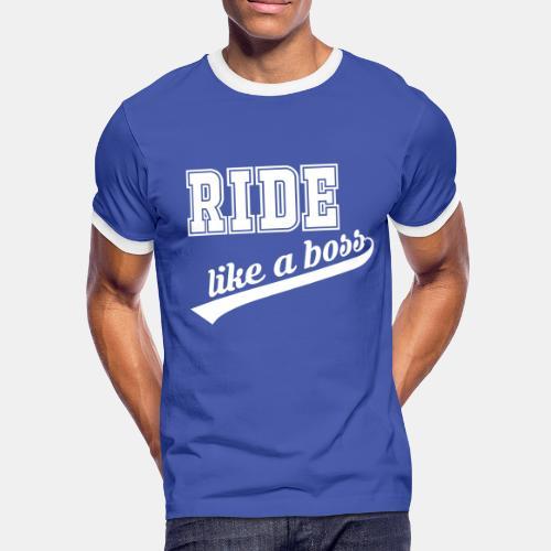 Ride like a boss Herren Kontrast Shirt - Männer Kontrast-T-Shirt