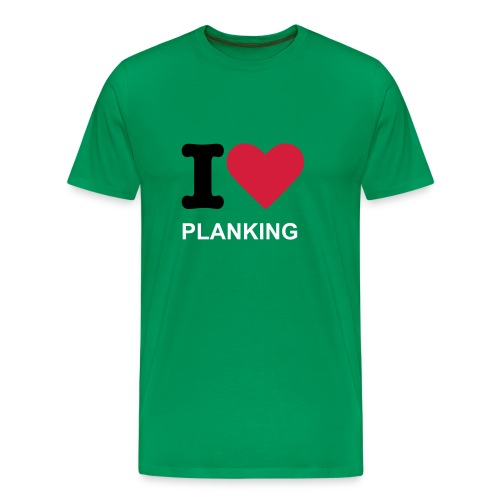I Love Planking - T Shirt - Green - Men's Premium T-Shirt