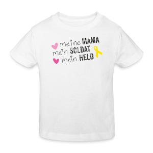 Meine Mama, mein Soldat mein Held - Kinder Bio-T-Shirt
