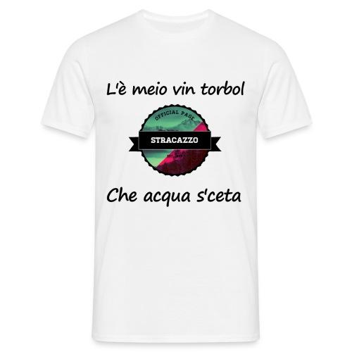 L'è meio vin torbol - Maglietta da uomo