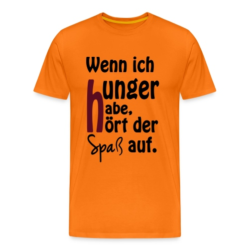 Wenn ich hunger habe, hört der Spaß auf. - Männer Premium T-Shirt