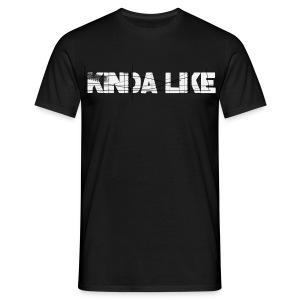 Kinda Like schlicht - Männer T-Shirt