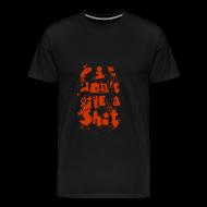 T-Shirts ~ Men's Premium T-Shirt ~ Don't Give a Shit dark colours T-Shirt
