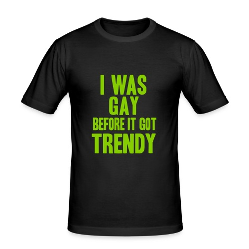 Gay Trendy Tee - Männer Slim Fit T-Shirt