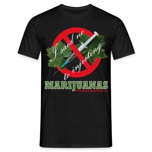 No To Marijuanas Shirt - Black - Men's T-Shirt