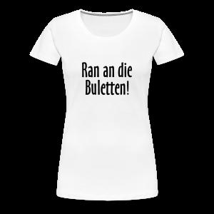 Ran an die Buletten! Berlin T-Shirt (Damen Weiß) - Frauen Premium T-Shirt