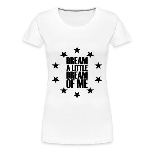 Dream (Velvety Effect)  - Women's Premium T-Shirt