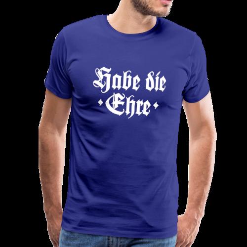 Habe die Ehre S-5XL T-Shirt - Männer Premium T-Shirt