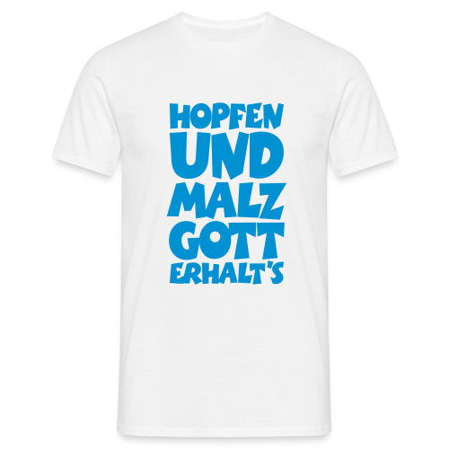 Bierliebhaber T-Shirt. Hopfen und Malz, Gott erhalt's! - Männer T-Shirt