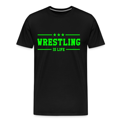 Wrestling Is Life Shirt - Men's Premium T-Shirt