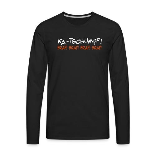 Longsleeve KA-TSCHUMPF - Männer Premium Langarmshirt