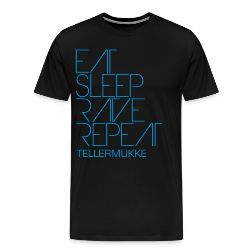 TELLERMUKKE - Eat Sleep Rave Repeat  - Männer Premium T-Shirt