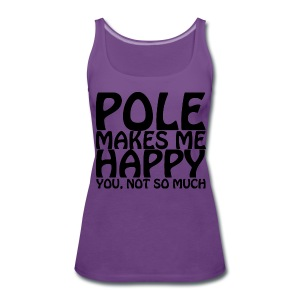 POLE MAKES ME HAPPY Vest - Women's Premium Tank Top