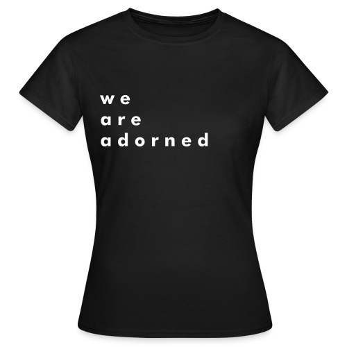 weareadorned T-Shirt (Womens) - Women's T-Shirt