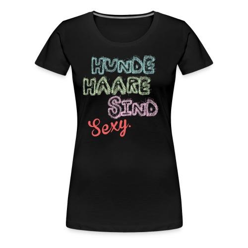 Hundehaare sind sexy - Frauen Premium T-Shirt