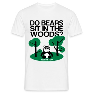 Do bears sit in the woods? - Men's T-Shirt
