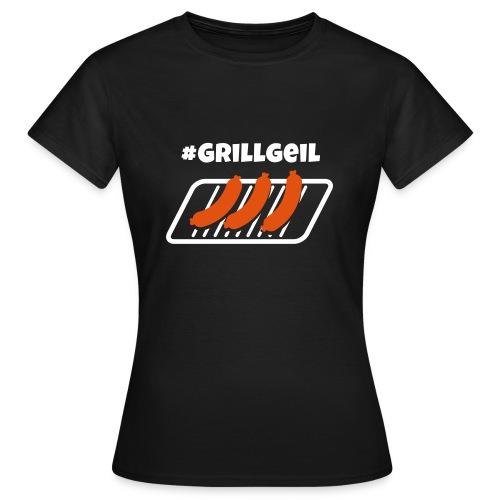 #Grillgeil Wurst - Frauen T-Shirt