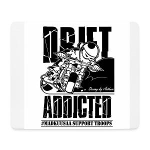Drift Addicted mousepad - Hiirimatto (vaakamalli)