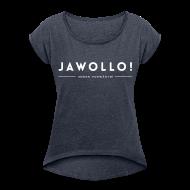 T-Shirts ~ Frauen T-Shirt mit gerollten Ärmeln ~ Girls Jawollo! Shirt