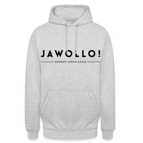 Jawollo Hoodie  Besser-Isses-Crew - Unisex Hoodie