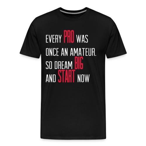 Classic T-Shirt - Dream Big Start Now - White/Red - Men's Premium T-Shirt