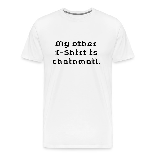 My Other T-Shirt: Chainmail - Men's Premium T-Shirt