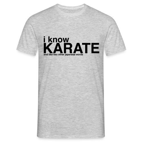 T-shirt I know Karate - Mannen T-shirt