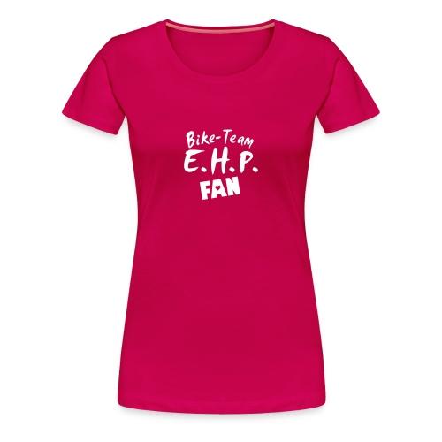 E.H.P.-FGirli-Fan - Frauen Premium T-Shirt
