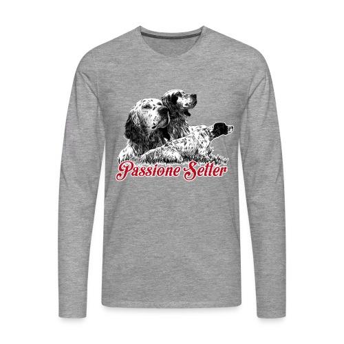 passione setter - Maglietta Premium a manica lunga da uomo