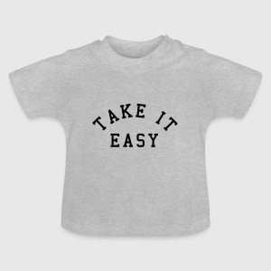 Take It Easy T-shirts - Baby-T-shirt