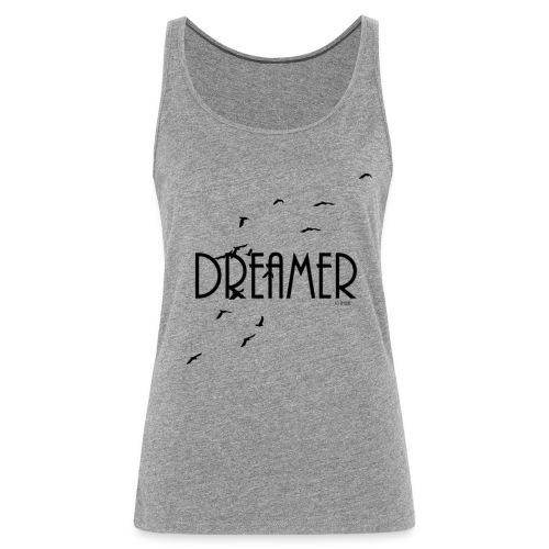 Dreamer Damen Top - Frauen Premium Tank Top