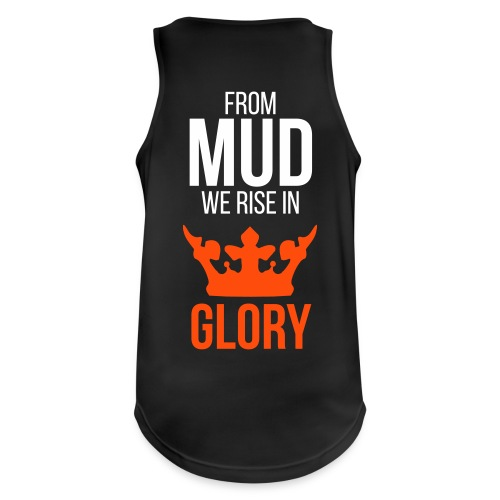 From mud we rise in glory - Männer Tank Top atmungsaktiv