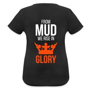 From mud we rise in glory - Frauen T-Shirt atmungsaktiv