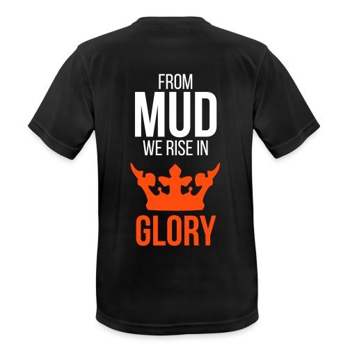 From mud we rise in glory - Männer T-Shirt atmungsaktiv
