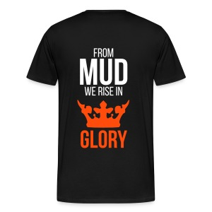 From mud we rise in glory - Männer Premium T-Shirt