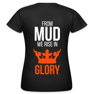 From mud we rise in glory - Frauen T-Shirt