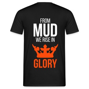From mud we rise in glory - Männer T-Shirt