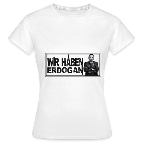WirhabenErdogan_w - Frauen T-Shirt
