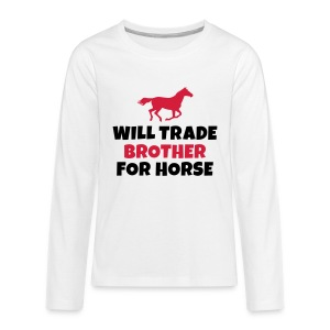 Will trade brother for horse Long Sleeve Shirts - Teenagers' Premium Longsleeve Shirt
