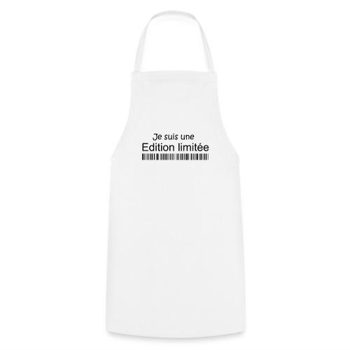 Tablier je suis une edition limitée - Tablier de cuisine